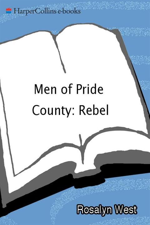 The Men of Pride County: The Rebel