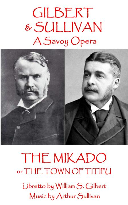 Mikado - or The Town of Titipu