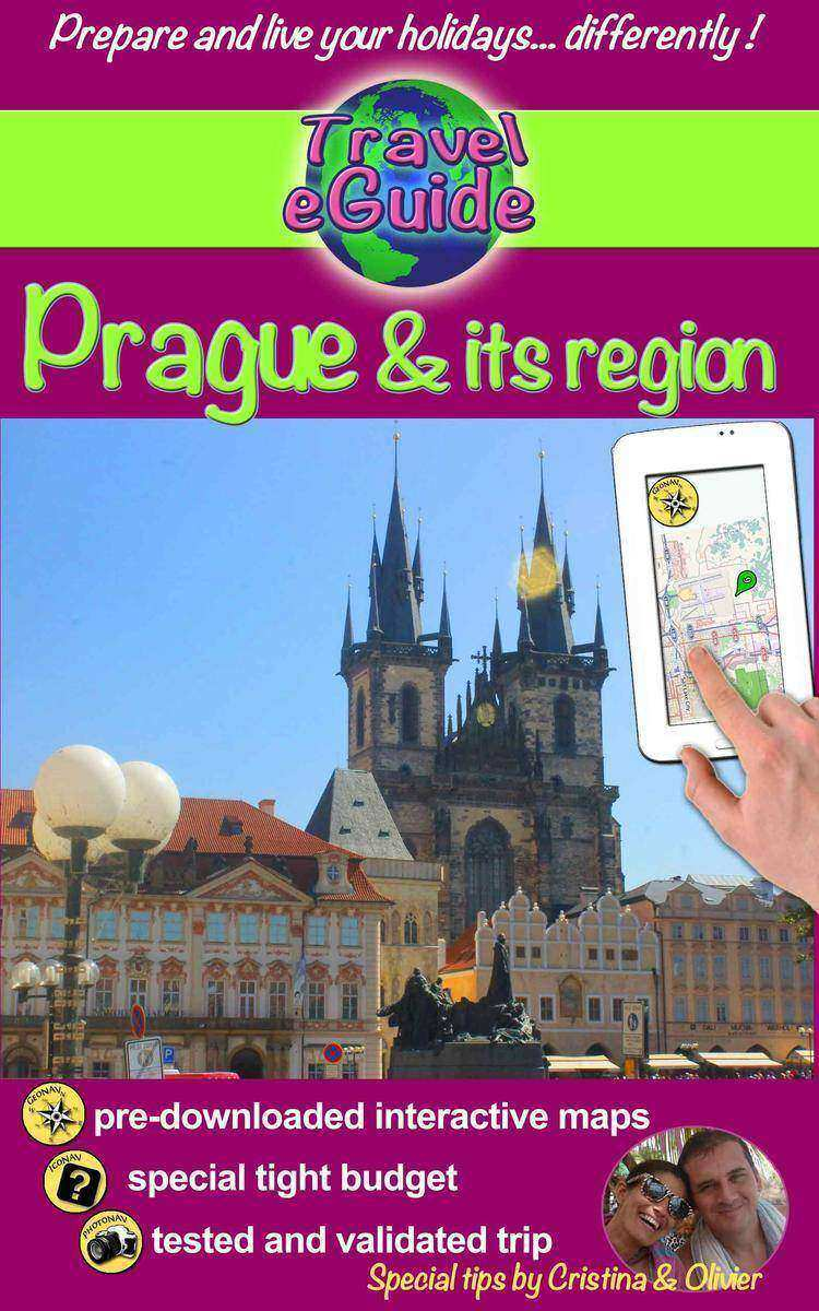 Travel eGuide: Prague & its region: Discover the pearl of the Czech Republic and