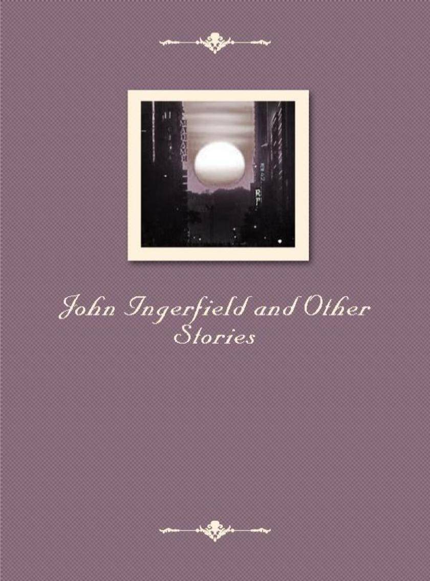 John Ingerfield and Other Stories