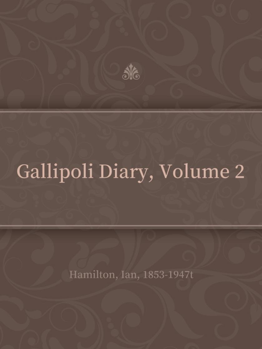 Gallipoli Diary, Volume 2