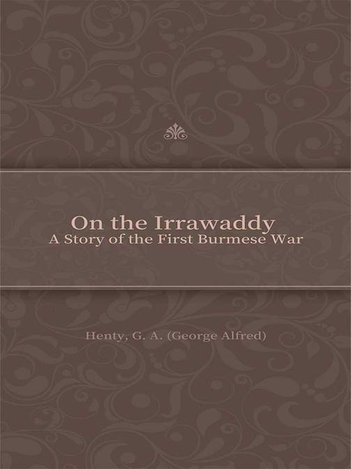 On the Irrawaddy A Story of the First Burmese War