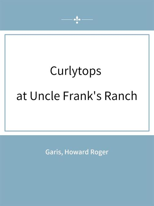 Curlytops at Uncle Frank's Ranch