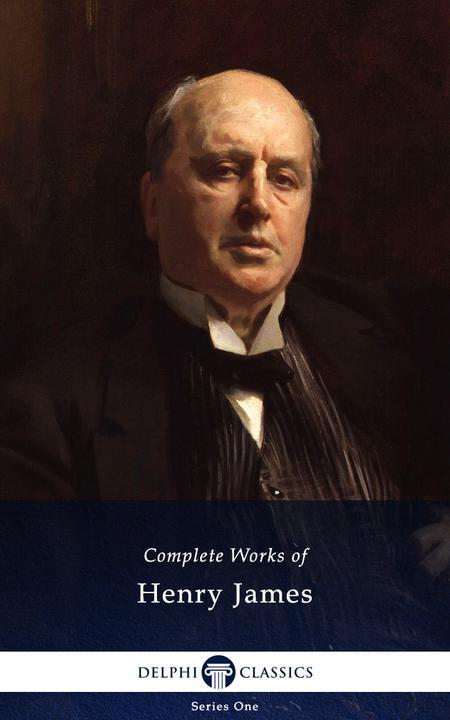 Delphi Complete Works of Henry James (Illustrated)
