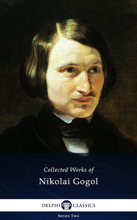 Delphi Complete Works of Nikolai Gogol (Illustrated)