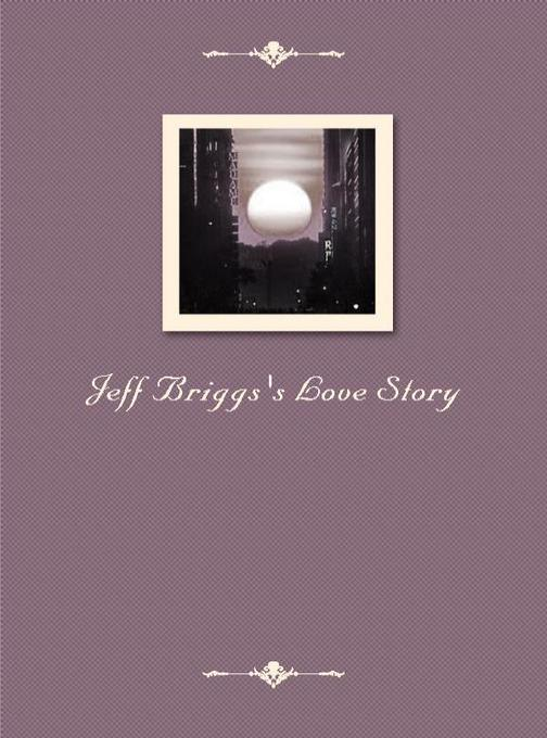 Jeff Briggs's Love Story