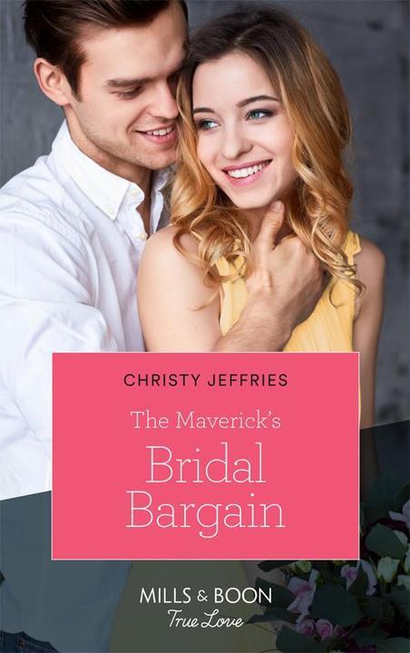 The Maverick's Bridal Bargain (Mills & Boon True Love) (Montana Mavericks, Book