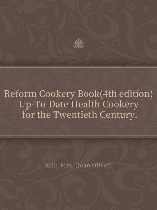 Reform Cookery Book(4th edition) Up-To-Date Health Cookery for the Twentieth Cen