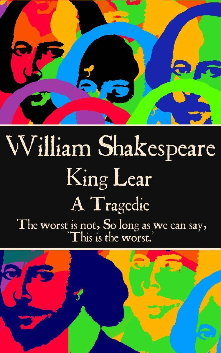 King Lear - The worst is not, So long as we can say, 'This is the worst.'