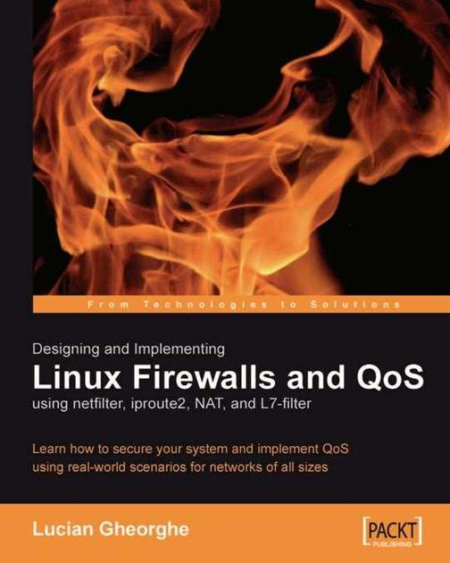 Designing and Implementing Linux Firewalls and QoS using netfilter…