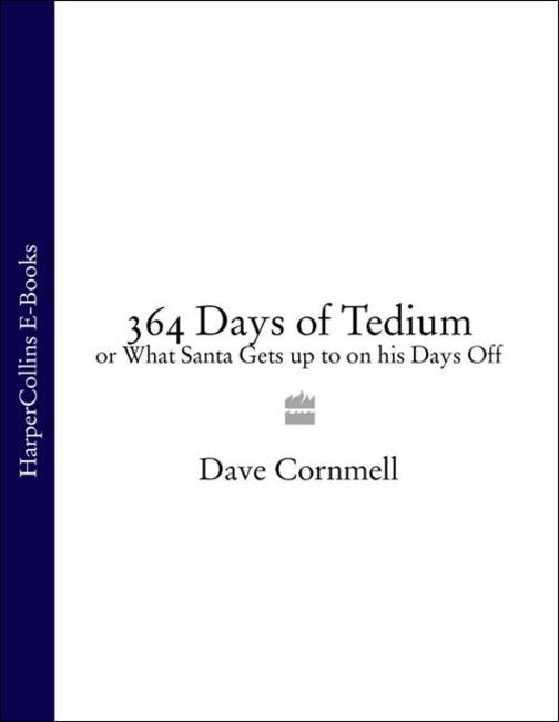 364 Days of Tedium: or What Santa Gets up to on his Days Off