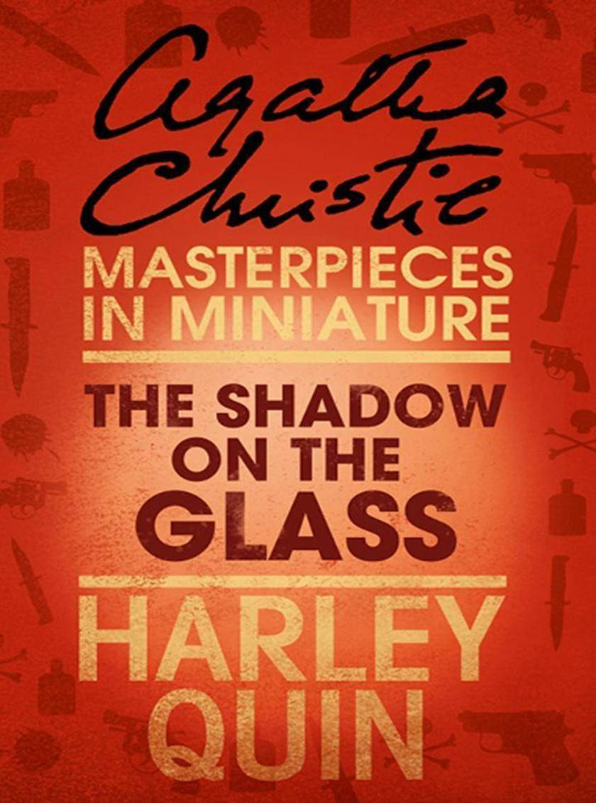 The Shadow on the Glass:An Agatha Christie Short Story