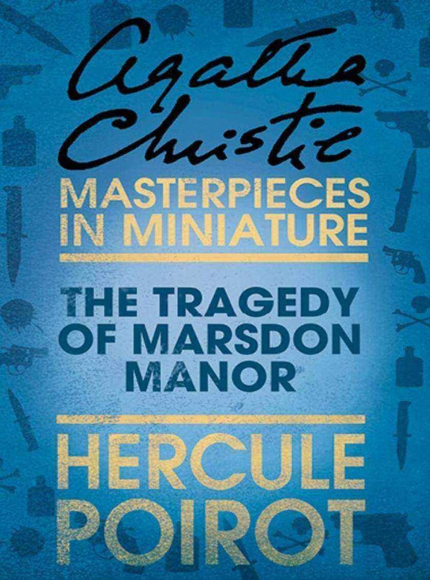 The Tragedy of Marsdon Manor:A Hercule Poirot Short Story