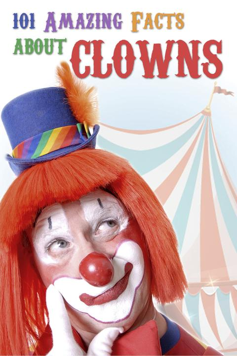 101 Amazing Facts about Clowns