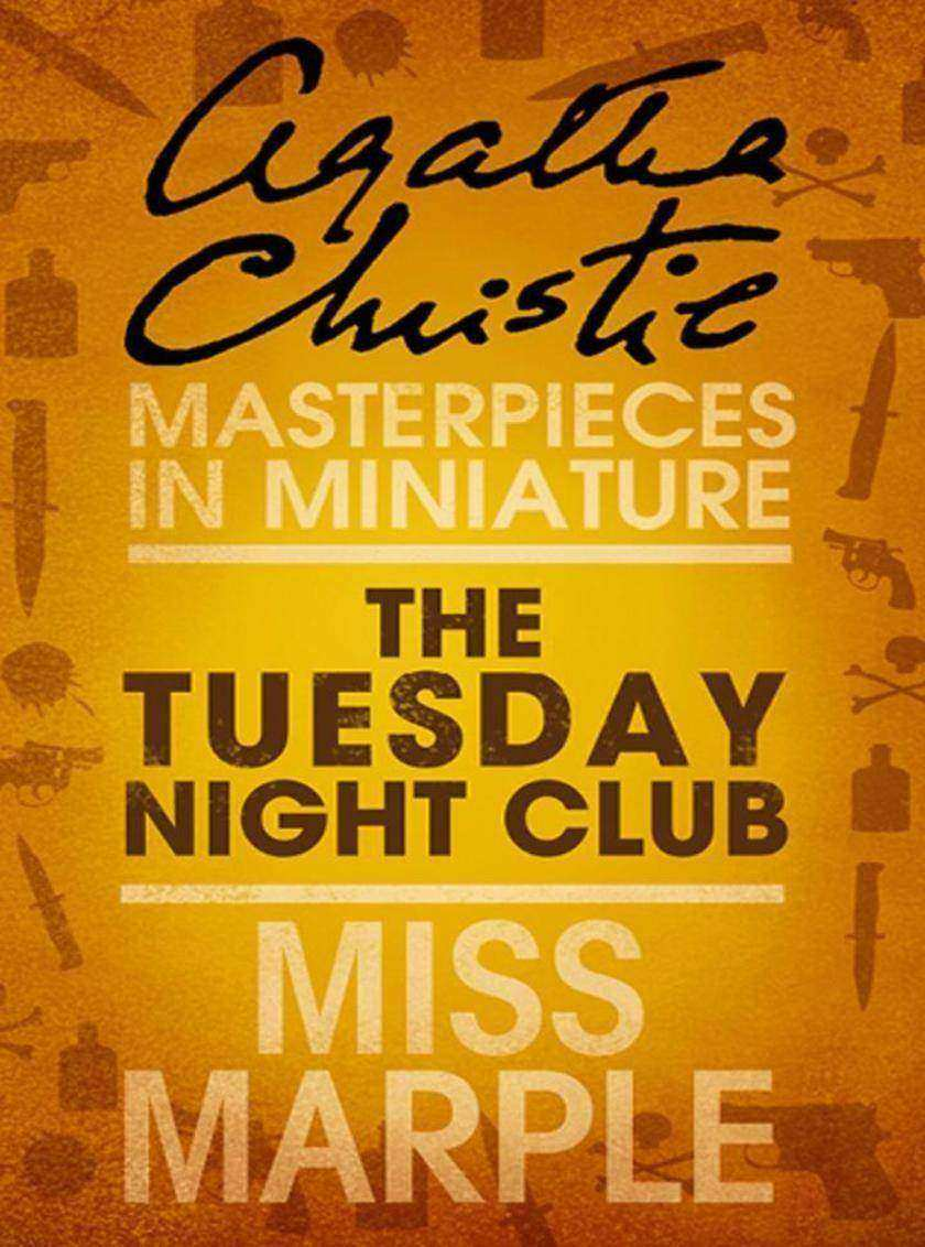 The Tuesday Night Club:A Miss Marple Short Story