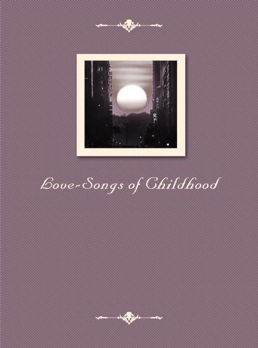 Love Songs of Childhood