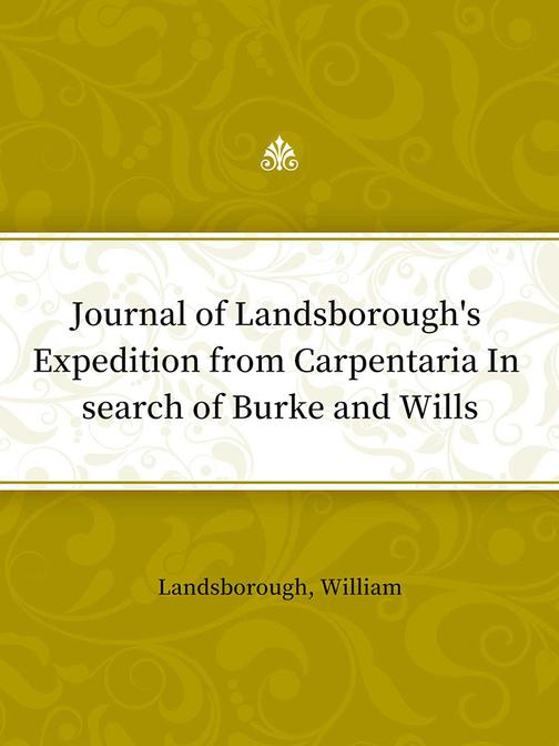 Journal of Landsborough's Expedition from Carpentaria In search of Burke and Wil