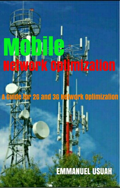 Mobile Network Optimization: A Guide for 2G and 3G Mobile Network Optimization