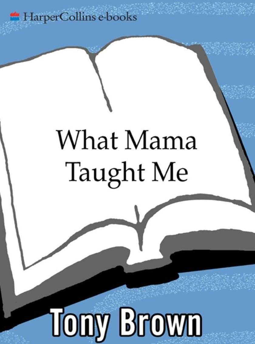 What Mama Taught Me