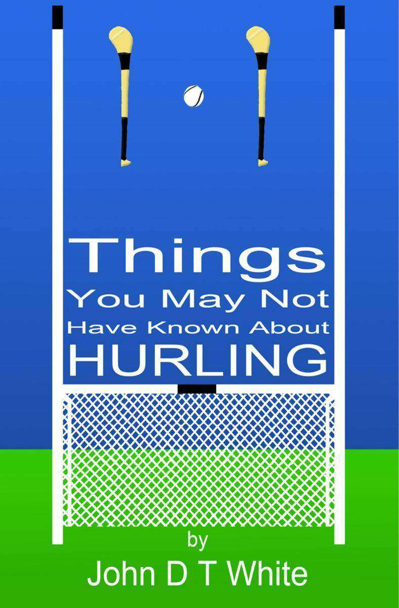 101 Things You May Not Have Known About Hurling