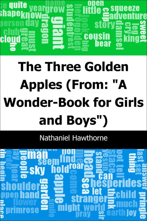 """The Three Golden Apples: (From: """"A Wonder-Book for Girls and Boys"""")"""