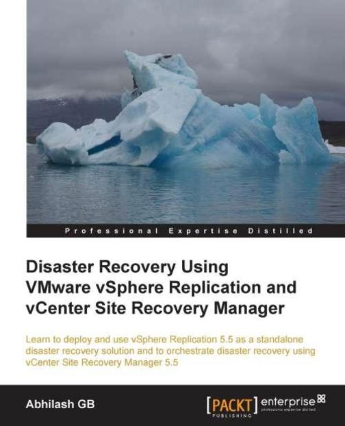 Disaster Recovery using VMware vSphere Replication and vCenter Site Recovery Man