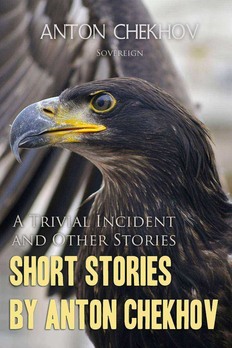Short Stories by Anton Chekhov: A Trivial Incident and Other Stories, Volume 5
