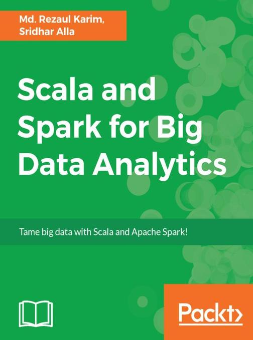 Scala and Spark for Big Data Analytics