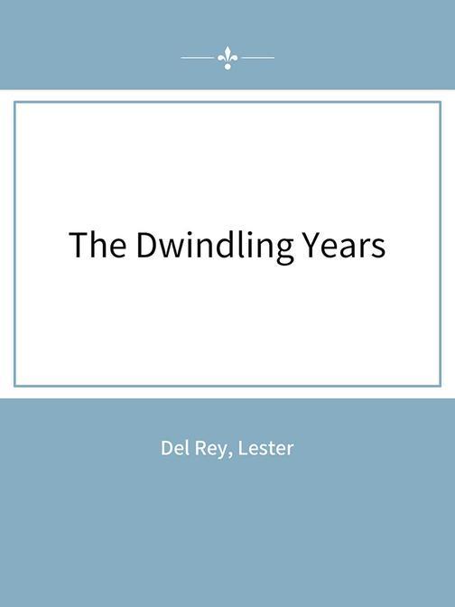 The Dwindling Years