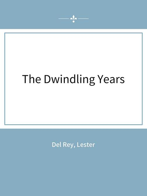The Dwindling Years