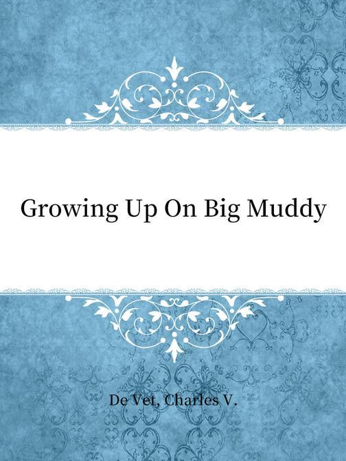 Growing Up On Big Muddy