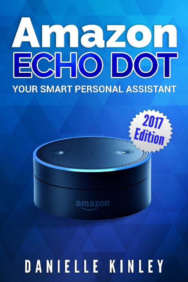 Amazon Echo Dot: The Ultimate User Guide