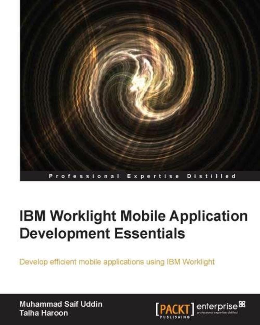 IBM Worklight Mobile Application Development Essentials