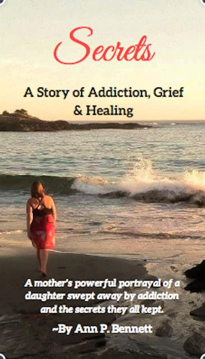 Secrets:A Story of Addiction, Grief & Healing:A Story of Addiction, Grief & Heal