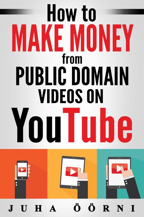 How to Make Money from Public Domain Videos on YouTube