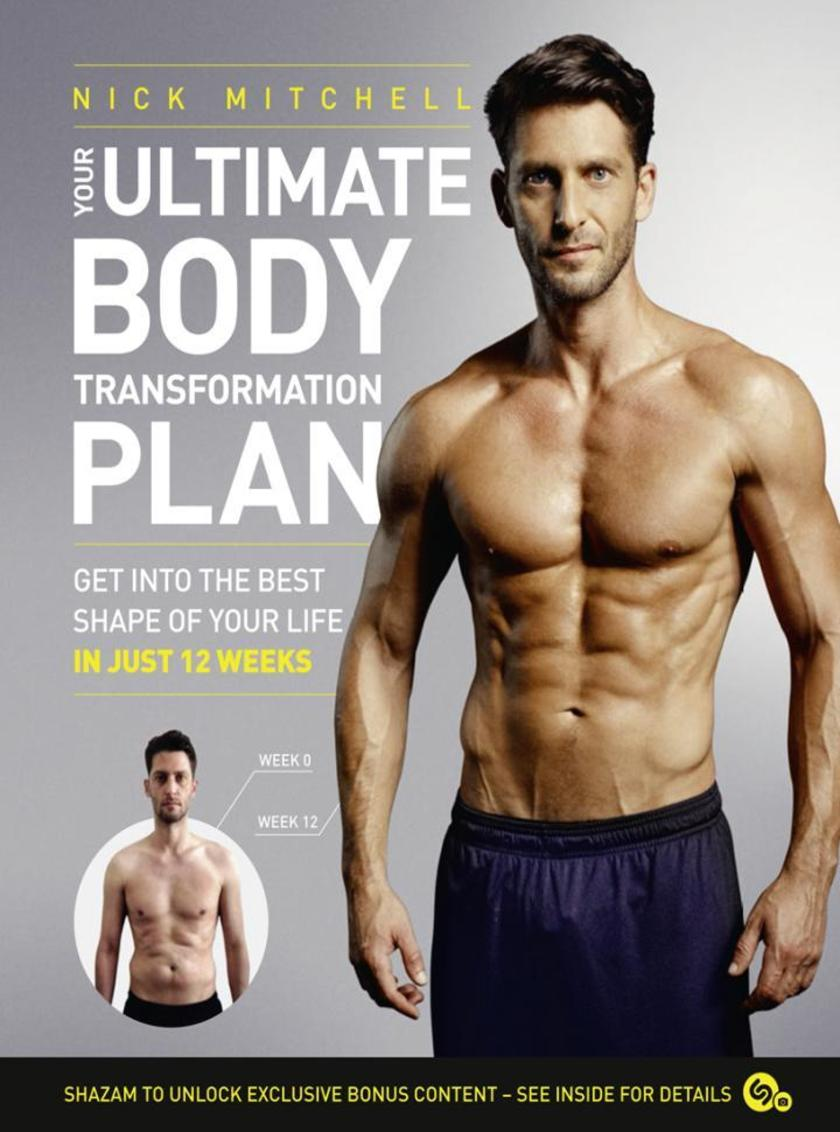 Your Ultimate Body Transformation Plan: Get into the best shape of your life – i