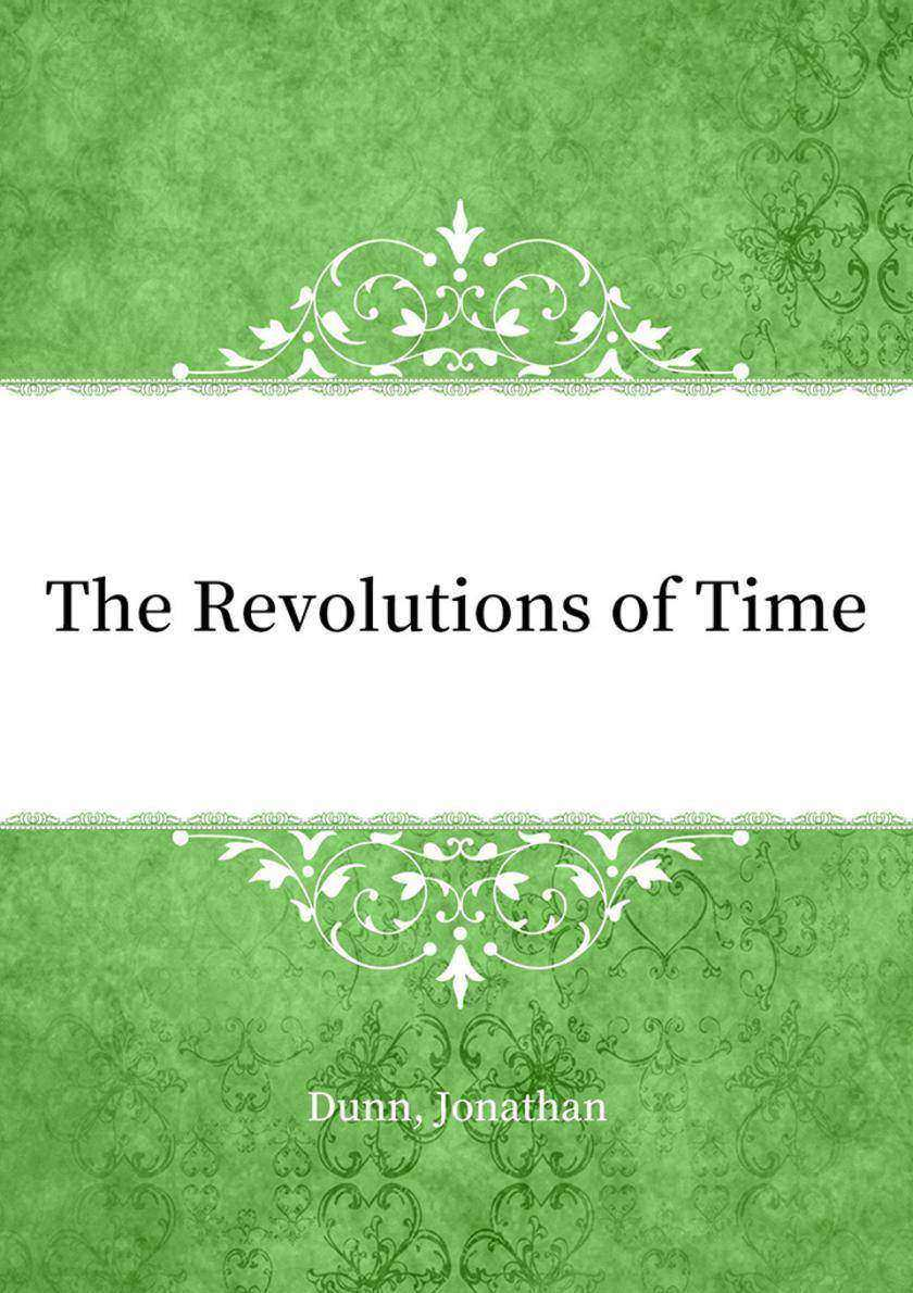 The Revolutions of Time