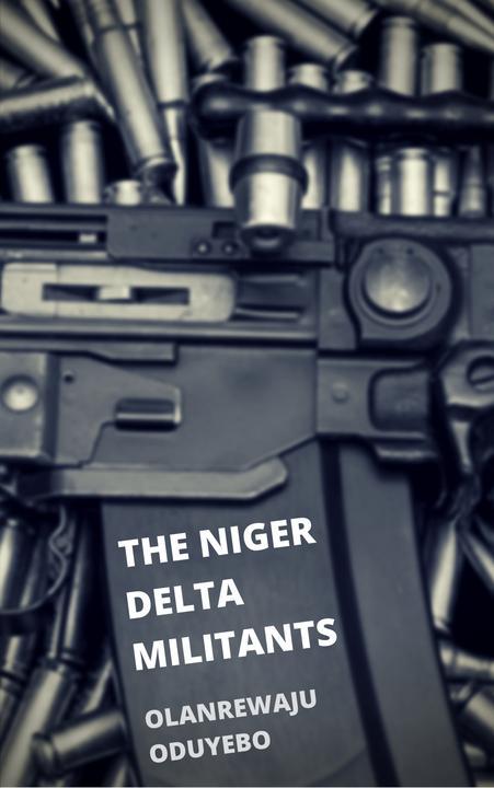 The Niger Delta Militants: A Play