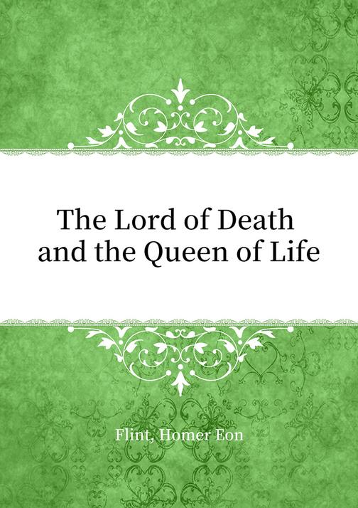 The Lord of Death and the Queen of Life