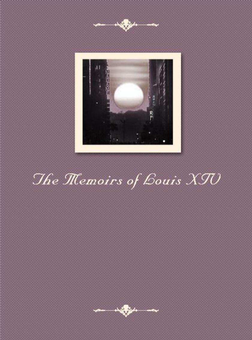 The Memoirs of Louis XIV