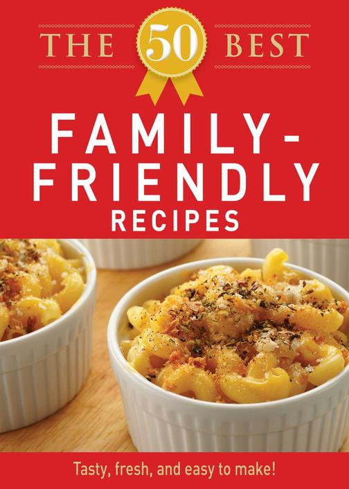 The 50 Best Family-Friendly Recipes