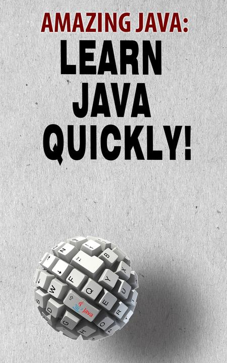 Amazing Java: Learn Java Quickly