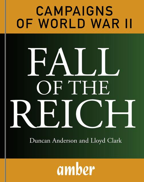 Fall of the Reich:D-Day, Arnhem, Bulge and Berlin