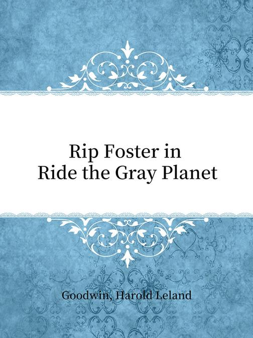 Rip Foster in Ride the Gray Planet