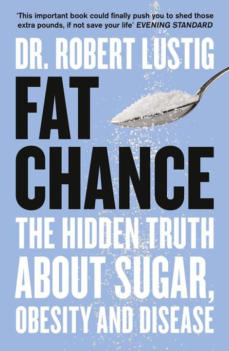 Fat Chance: The bitter truth about sugar