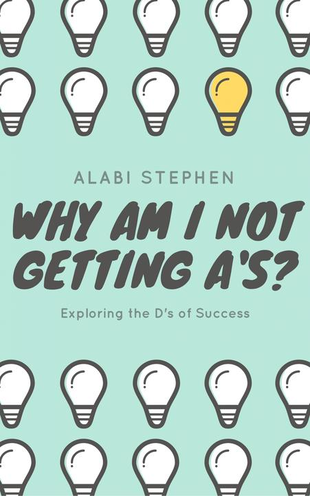 Why Am I Not Getting A's?: Exploring the D's of Success