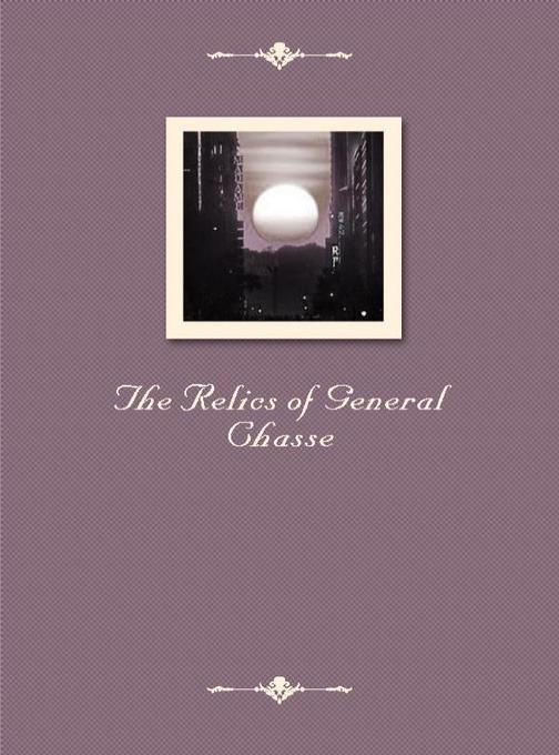 The Relics of General Chasse