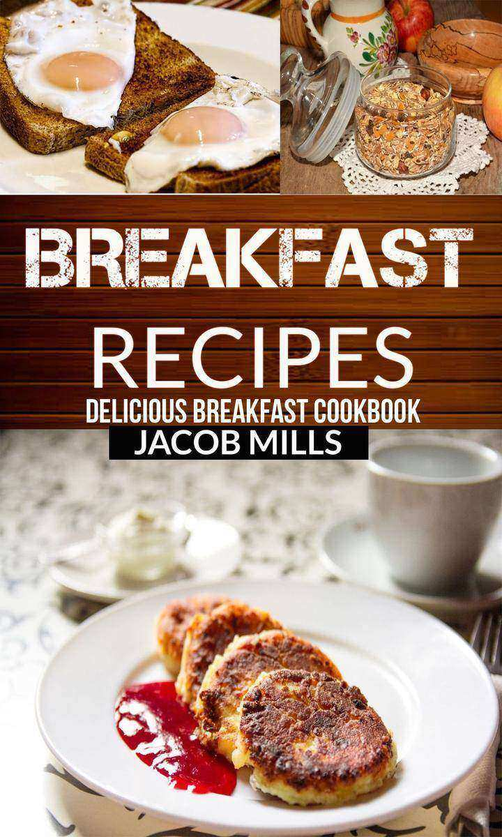 Breakfast Recipes:Delicious Breakfast Cookbook