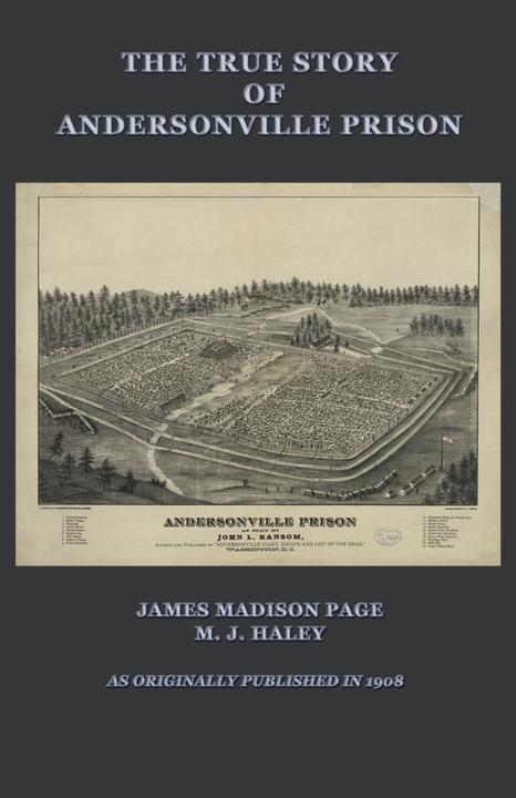 The True Story of Andersonville Prison:A Defense of Major Henry Wirz