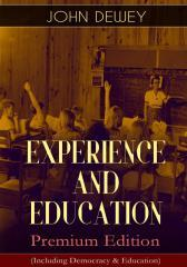 EXPERIENCE AND EDUCATION – Premium Edition (Including Democracy & Education)